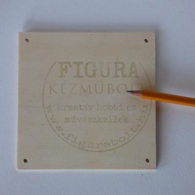 Fa alap, tábla négyszög 12*12cm négy lyukkal 4mm vastag